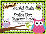 Bright Owls and Polka Dot Classroom Decor {EDITABLE!}