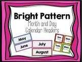 Bright Pattern Calendar Headers