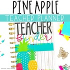 Bright Pineapple Teacher Binder & Planner Pack - Yearly Updates!