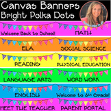 CANVAS {LMS} - Bright Polka Dot Buttons, Headers & Banners  *Growing Bundle*
