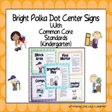 Bright Polka Dot Center Signs with Common Core State Standards for Kindergarten