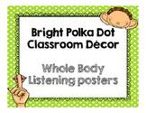Bright Polka Dot Classroom Decor- Whole Body Listening Posters