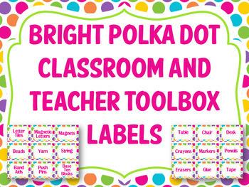 Bright Polka Dot Classroom and Teacher Toolbox Labels
