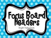 Bright Polka Dot Focus Board Headers