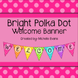Bright Polka Dot Welcome Banner