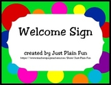 Bright Polka Dot Welcome Sign