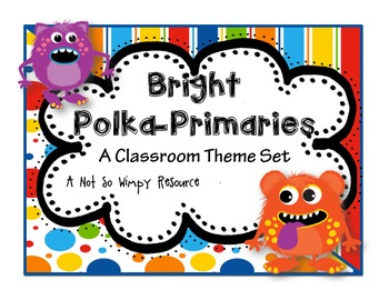 Bright Polka-Primaries: A Classroom Theme Set
