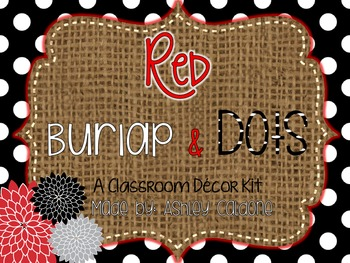 Bright Red, Burlap, and Black and White Dots- Classroom Decor Kit Bundle