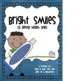 Bright Smiles ~ A Dental Health Unit