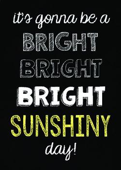 Bright Sunshiny Day Chalkboard Quote {Subway Art}