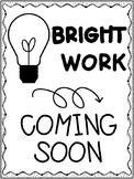 Bright Work Coming Soon Printable Display Posters