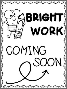 Bright Work Coming Soon Printable Display Posters