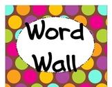 Bright and Cheerful Polka Dot Word Wall