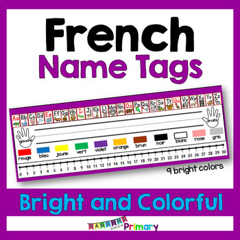 Bright and Colorful EDITABLE French Name Tags or Name Plates