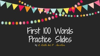 HFW, Dolch, Bright and Colorful First 100 Words Practice Slides