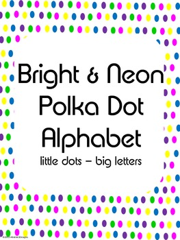 Bright and Neon Polka Dot Alphabet (little dots large letters)