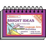 Bright ideas calendar: 365 language arts activities