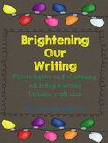 Brightening Our Writing: Practicing the Skill of Showing not Telling