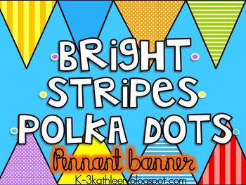 Brights-Stripes-Polka Dots- PENNANT BANNER