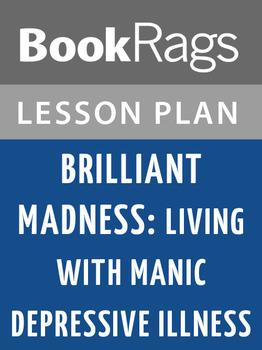 Brilliant Madness: Living with Manic Depressive Illness Lesson Plans