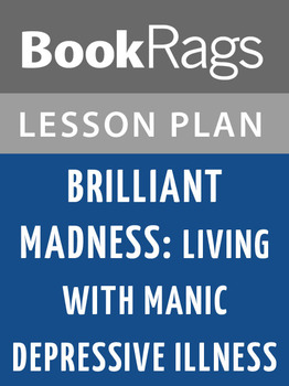 Brilliant Madness: Living with Manic Depressive Illness Lesson Plans
