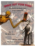 """Bring Out Your Dead"" Recreating the Black Death in the Classroom"