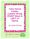 Take Home Folder Labels: Bring RIGHT Back & LEFT at Home