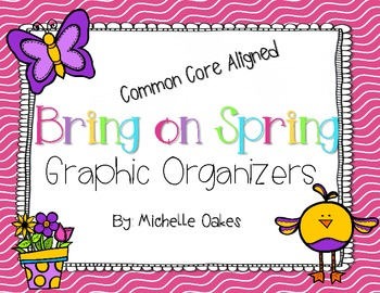 Bring on Spring: Graphic Organizers