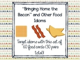 """Bringing Home the Bacon"" and Other Food Idioms"