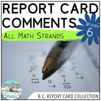 British Columbia - Grade 6 - Math Report Card Comments - NEW CURRICULUM
