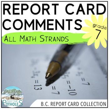 British Columbia - Grade 7 - Math Report Card Comments - NEW CURRICULUM
