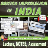 British Imperialism in India Lecture PowerPoint Print & Digital