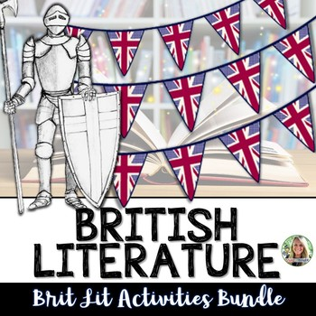 BRITISH LITERATURE ACTIVITIES FOR MIDDLE SCHOOL AND HIGH SCHOOL