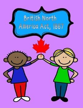 History: Grade 6, 7, 8 (junior high) British North America Act with Activity