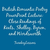 British Romantic Poetry Lecture: Wordsworth, Keats, Shelley, Byron
