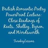 British Romantic Poetry Lecture: Wordsworth, Keats, Shelle