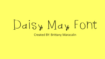Brittany Maracalin's Fonts: Daisy May Font