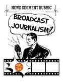 Broadcast Journalism News Segment Rubric