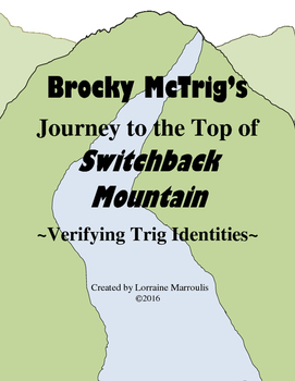 Brocky McTrig's Journey to the Top of Switchback Mtn - Verifying Trig Identities