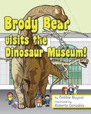 Brody Bear visits the Dinosaur Museum