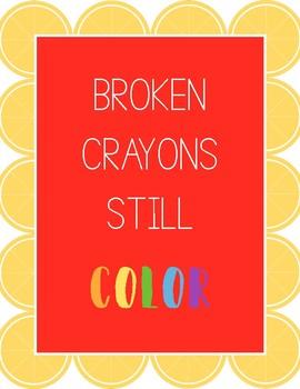 Broken Crayons Still Color Poster