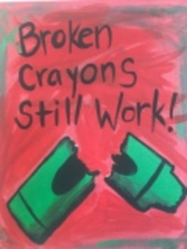 Broken Crayons Still Work