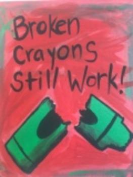 Broken Crayons Still Work