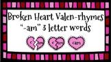 Broken Heart Valentine Valen-Rhymes Phonics Blends -AM 3 Letter Words
