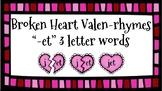 Broken Heart Valentine Valen-Rhymes Phonics Blends -ET 3 Letter Words