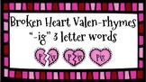 Broken Heart Valentine Valen-Rhymes Phonics Blends -IG 3 Letter Words