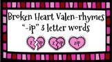 Broken Heart Valentine Valen-Rhymes Phonics Blends -IP 3 Letter Words