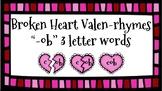 Broken Heart Valentine Valen-Rhymes Phonics Blends -OB 3 Letter Words