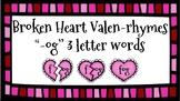 Broken Heart Valentine Valen-Rhymes Phonics Blends -OG 3 Letter Words