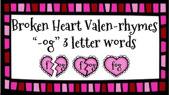 Broken Heart Valentine Valen-Rhymes Phonics Blends -OG 3 Letter Words